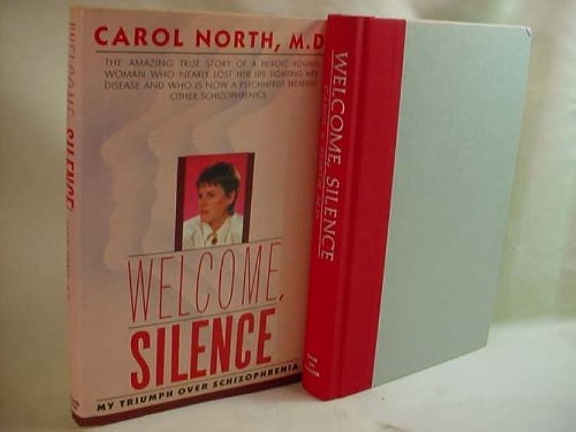 Welcome, Silence: My Triumph over Schizophrenia