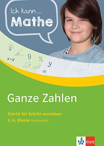 Klett Ich kann... Mathe - Ganze Zahlen 5./6. Klasse: Mathematik Schritt für Schritt verstehen (Klett Ich kann … Mathe / Mathematik Schritt für Schritt verstehen)