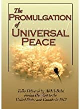 Promulgation of Universal Peace: Talks Delivered by Abdu'l Baha during His Visit to the United States and Canada in 1912 (English and Persian Edition)