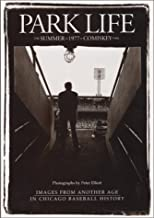 Park Life: The Summer of 1977 at Comiskey Park
