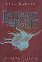 Letters from the Light: An Afterlife Journal from the Self-Lighted World