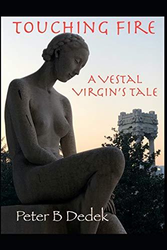 Touching Fire: A Vestal Virgin's Tale