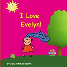 I Love Evelyn! (Sneaky Snail Personalized Books)