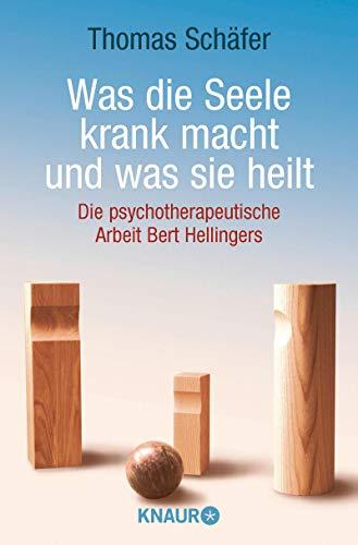 Schäfer, Thomas:<br />Was die Seele krank macht und was sie heilt: