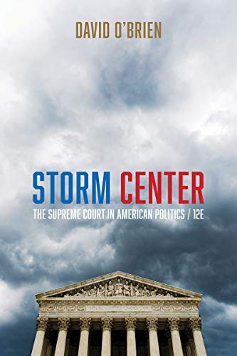 Storm Center: The Supreme Court in American Politics (Twelfth Edition)
