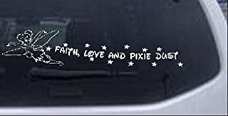 Rad Dezigns Faith Love and Pixie Dust Tinkerbell Left Side Girlie Car or Truck Window Laptop Decal Sticker - White 14in X 3.2in