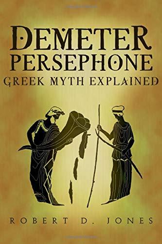 Demeter & Persephone: Greek Mythology Exposed (Greek Mythology Explained)