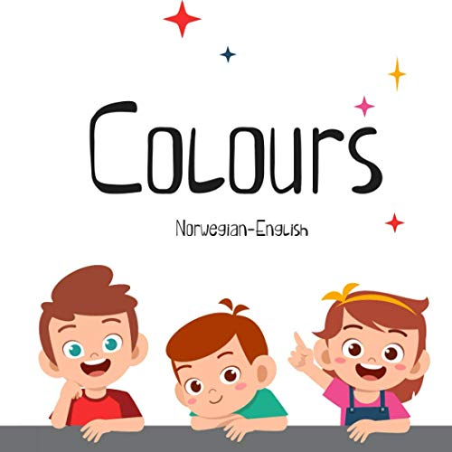 Colours: Norwegian-English (First Words Picture Books Bilingual Norwegian-English)