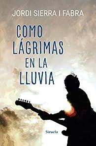 Como lágrimas en la lluvia par Jordi Sierra i Fabra