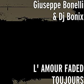 L'amour faded toujours