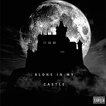 Alone in My Castle