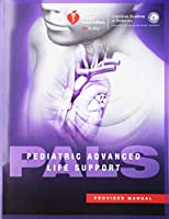 Pediatric Advanced Life Support Provider Manual (Aha, Pediatric Advanced Life Support (Pals) Provider Manual)