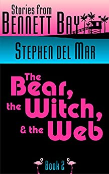 The Bear, the Witch & the Web (Live Oak Tales Book 2) by [Stephen del Mar]