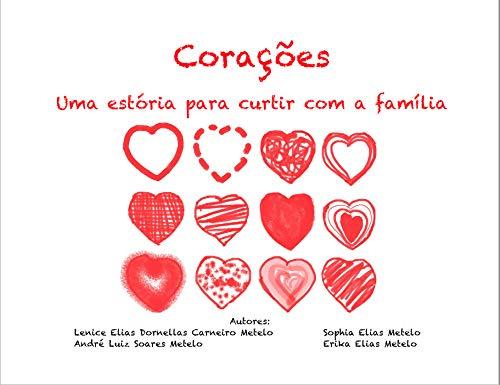 Corações: Uma estória para curtir com a família (Portuguese Edition)