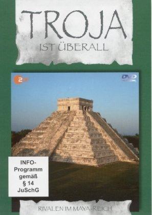 Troja ist überall, Teil 6: Rivalen im Maya-Reich