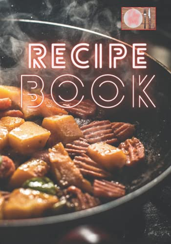I love food Recipe Book Pattern #18 Asian food on a wok: Recipe Blank DIY Notebook for 120 recipes to write in. Cookbook includes extra kitchen tips. ... (Recipebook 7