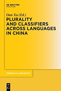 Plurality and Classifiers across Languages in China (Trends in Linguistics. Studies and Monographs) by Unknown(2016-06-20)