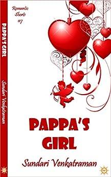 Pappa's Girl (Romantic Shorts Book 7) by [Sundari Venkatraman]