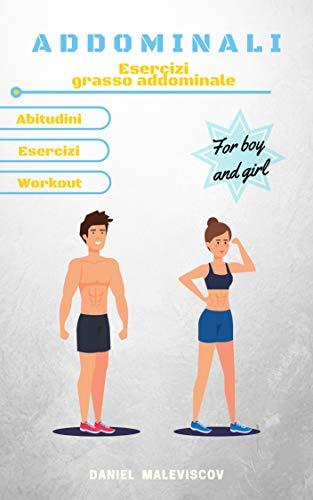 Addominali (Vol. 3): Esercizi grasso addominale (Abitudini, Esercizi, Workout)