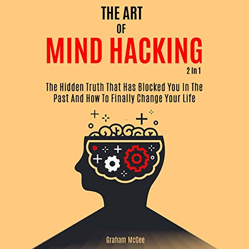 Couverture de The Art of Mind Hacking: 2 in 1