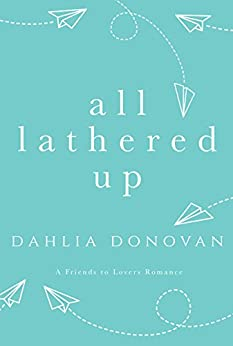 All Lathered Up by [Dahlia Donovan, Cover Me Darling, Hot Tree Editing]