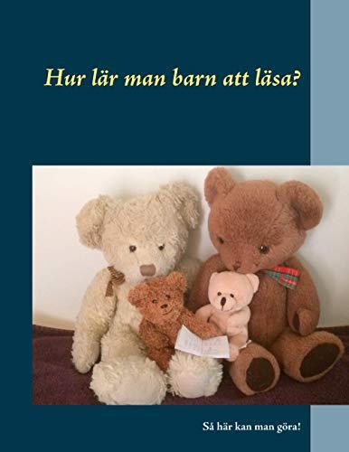 Hur lär man barn att läsa?: Så här kan man göra! (Swedish Edition)