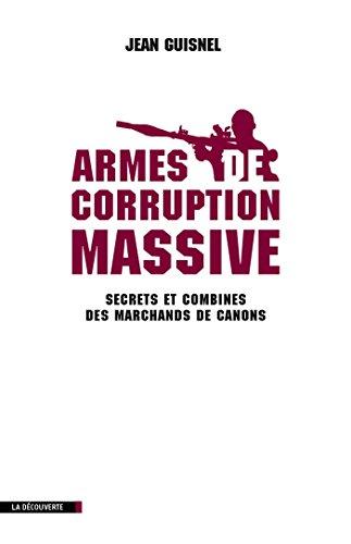 Armes de corruption massive (Cahiers libres)