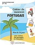 Cahier de vacances portugais: Plus de 70 jeux pour réviser son portugais en...