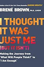 I Thought It Was Just Me (But It Isn't)( Telling the Truth about Perfectionism Inadequacy and Power)[I THOUGHT IT WAS JUST ME BUT I][Paperback]