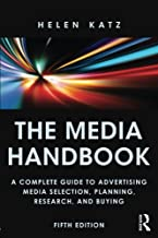 The Media Handbook: A Complete Guide to Advertising Media Selection, Planning, Research, and Buying (Routledge Communicati...