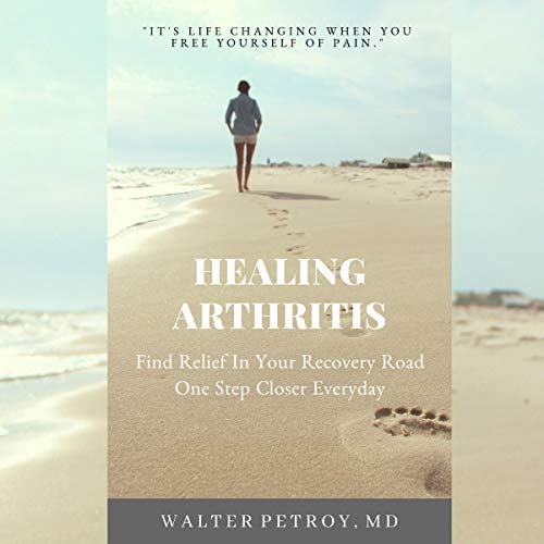 Healing Arthritis: Find Relief in Your Recovery Road cover art