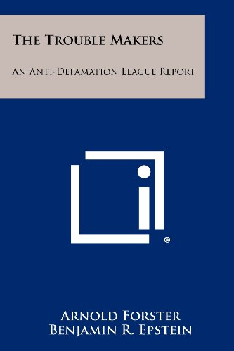 Compare Textbook Prices for The Trouble Makers: An Anti-Defamation League Report  ISBN 9781258431709 by Forster, Arnold,Epstein, Benjamin R.,Steinbeck, Meier