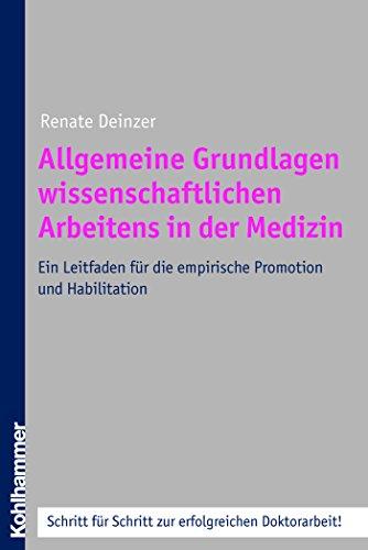 Allgemeine Grundlagen wissenschaftlichen Arbeitens in der Medizin: Ein Leitfaden für die empirische Promotion und Habilitation
