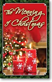 The Meaning of Christmas (Gospel Tract, Packet of 20, NKJV)