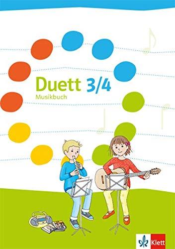 Duett 3/4: Musikbuch Klasse 3/4 (Duett. Ausgabe für Schleswig-Holstein, Hamburg, Niedersachsen, Bremen, Nordrhein-Westfalen, Hessen, Rheinland-Pfalz, Baden-Württemberg und Saarland ab 2016)