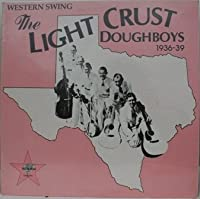 The Light Crust Doughboys 1936-39 (Western Swing)