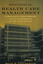 Principles of Health Care Management: Compliance Consumerism and Accountability in the 21st Century