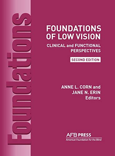 Foundations of Low Vision: Clinical and Functional Perspectives, 2nd Ed.