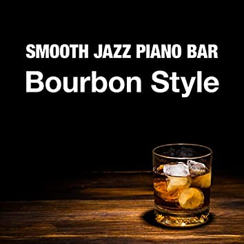 Smooth Jazz Piano Bar: Bourbon Style