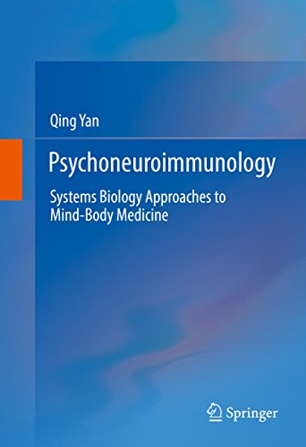 Psychoneuroimmunology: Systems Biology Approaches to Mind-Body Medicine (English Edition)