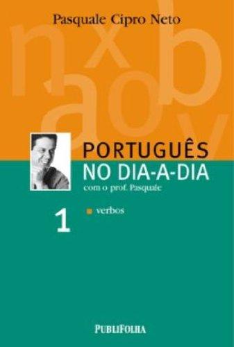 Português No Dia-A-Dia. Com O Professor Pasquale - Volume 1
