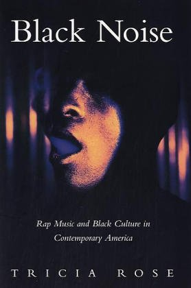 Black Noise: Rap Music and Black Culture in Contemporary America (Music/Culture)