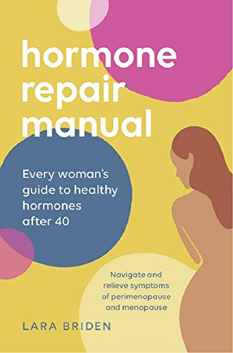 Hormone Repair Manual: Every Woman's Guide to Healthy Hormones After 40 (English Edition)
