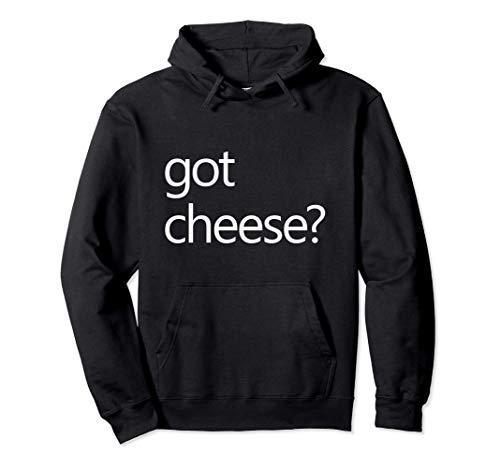 ¿Tienes queso? Divertido Queso Amante Meme Queso Cita Sudadera con Capucha