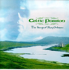 Celtic Passion: The Songs of Roy Orbison