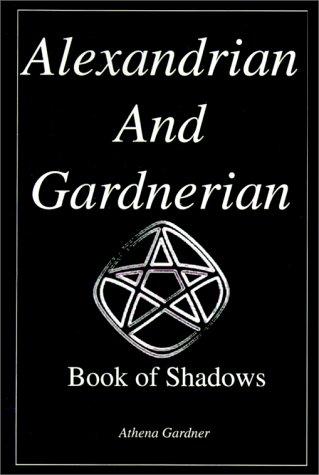 The Alexandrian and Gardnerian Book of Shadows