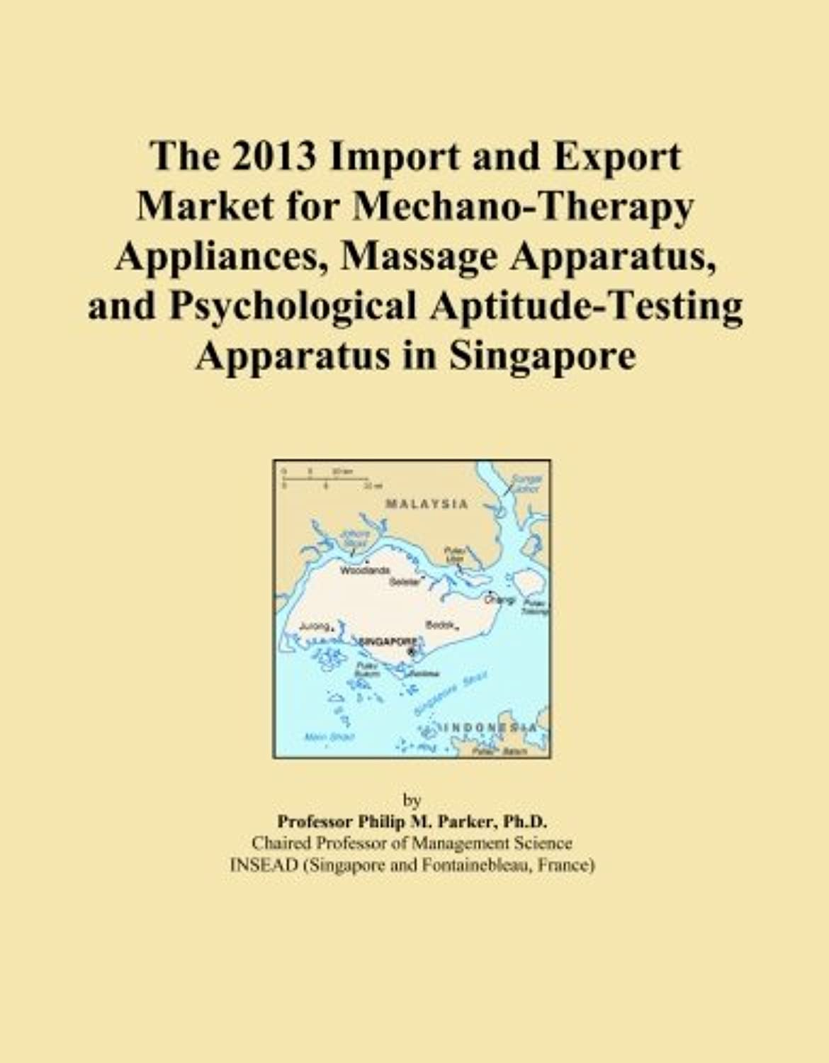 The 2013 Import and Export Market for Mechano-Therapy Appliances, Massage Apparatus, and Psychological Aptitude-Testing Apparatus in Singapore