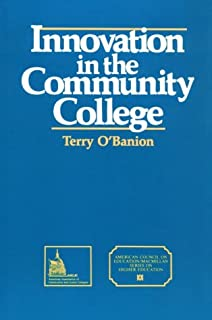 Innovation In The Community College: (American Council on Education Oryx Press Series on Higher Education)