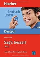 Deutsch uben: Band 6: Sag's besser! 2