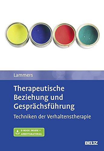 Therapeutische Beziehung und Gesprächsführung: Techniken der Verhaltenstherapie. Mit E-Book inside und Arbeitsmaterial